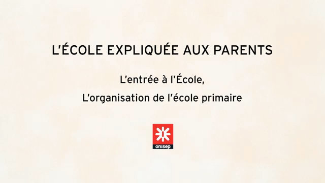 L'école expliquée aux parents- Starting school: how a primary school is organized thumbnail